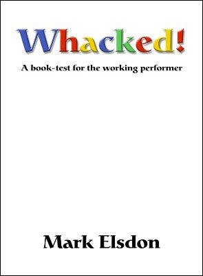 Whacked: a book test for the working performer by Mark Elsdon