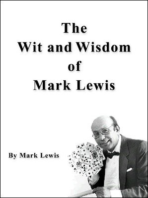 The Wit and Wisdom of Mark Lewis by Mark Lewis