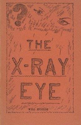 The X-Ray Eye Act by Will Andrade