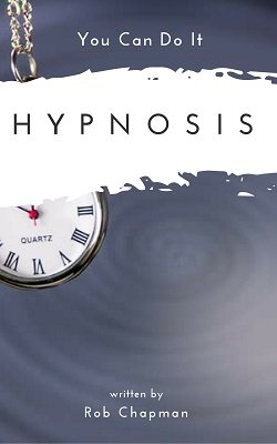 You Can Do It - Hypnosis by Rob Chapman